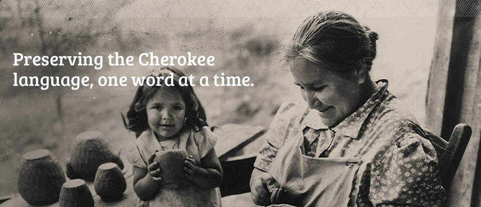 Preserving the Cherokee language, one word at a time.